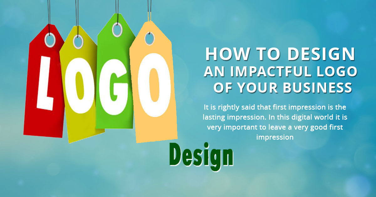 How to Design an Impactful Logo of your Business