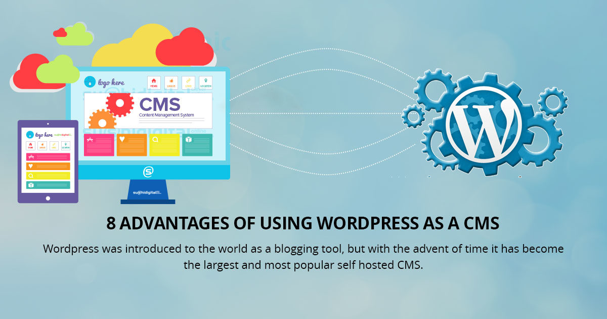 8 Advantages of Using WordPress as a CMS