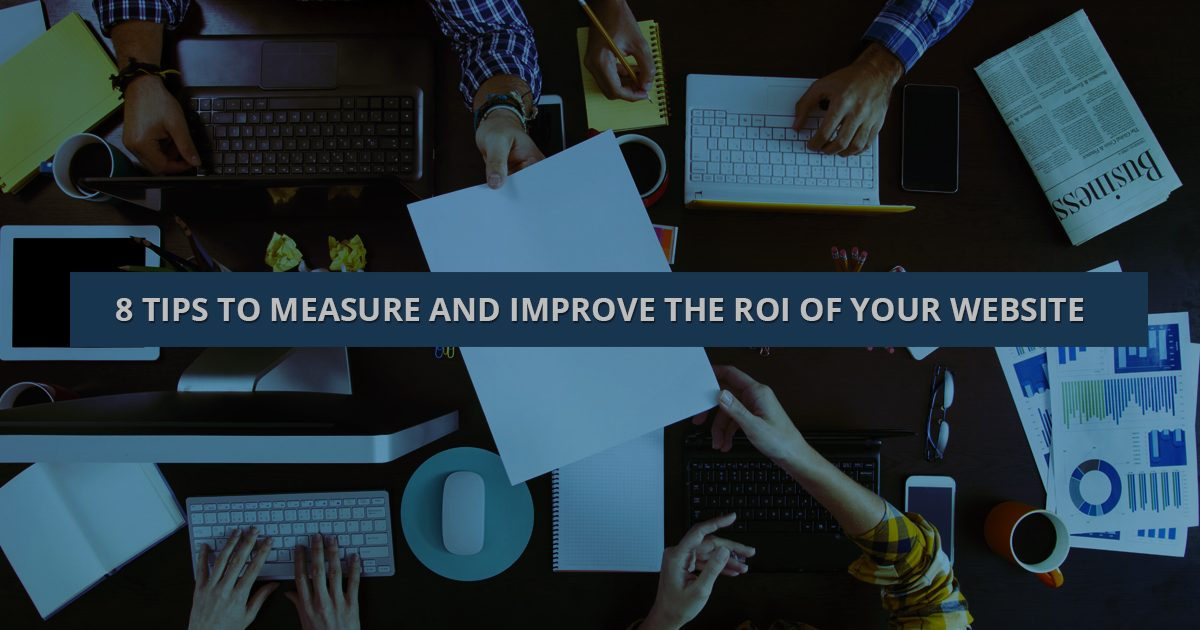 8 Tips to Measure and Improve the ROI of Your Website
