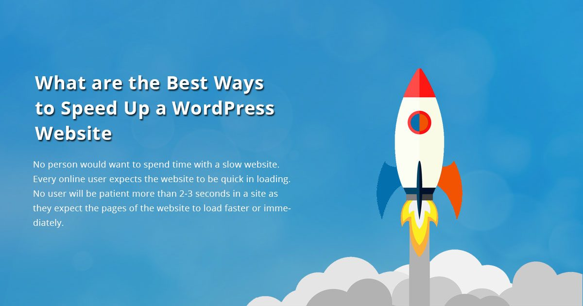 What are the Best Ways to Speed Up a WordPress Website