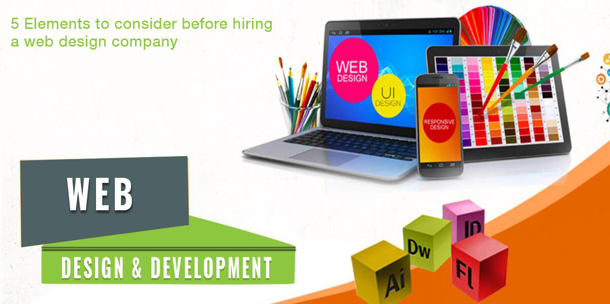 5 Elements to consider before hiring a web design company