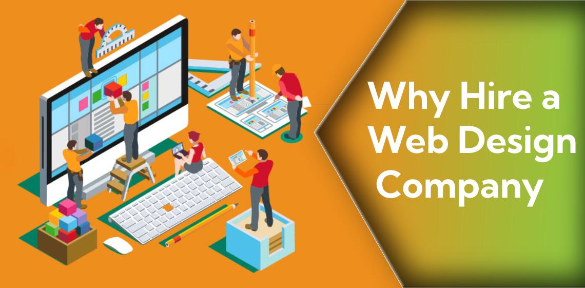 Why Hire A Web Design Company